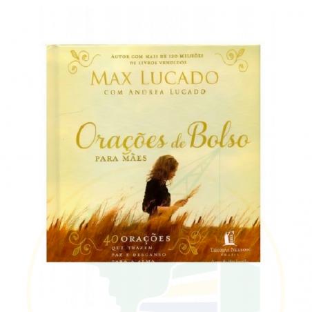 Oração de Bolso para Mães - Max Lucado